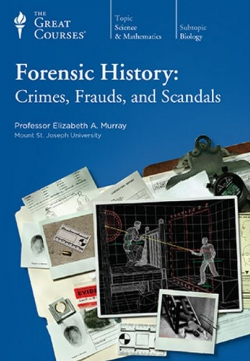 Video – TGC – Forensic History: Crimes, Frauds, and Scandals                      # 198