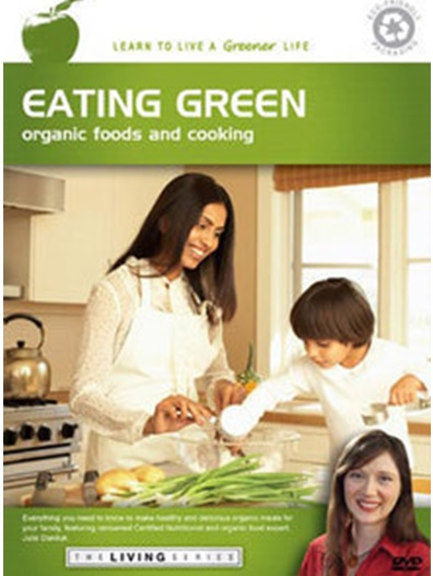 Video – Eating Green – Organic Foods and Cooking                       # 1066