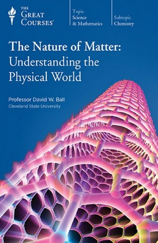 Video – TGC – The Nature of Matter: Understanding the Physical World             # 195