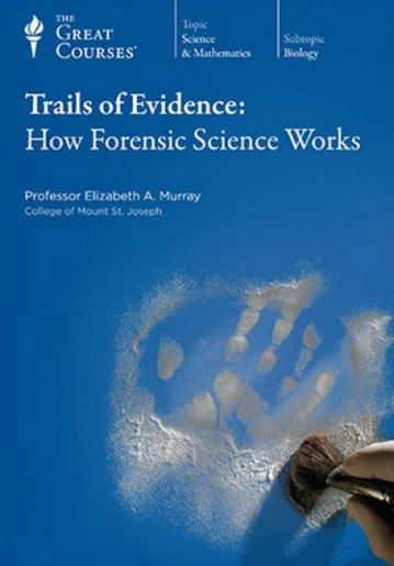 Video – TGC – Trails of Evidence: How Forensic Science Works                   # 199