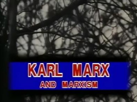 Video – Karl Marx and Marxism                  # 1376