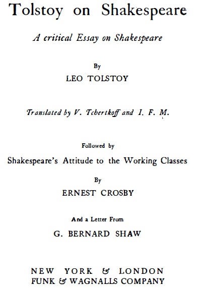 tolstoy on shakespeare a critical essay on shakespeare Battle of the titans: tolstoy disses shakespeare tolstoy hates shakespeare posted dec 04, 2009 in his critique of shakespeare, encapsulated in his essay.