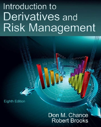 answer to chapter 1 introduction to derivatives risk management chance brooks 8 edition An introduction to derivatives and risk management perfect paperback – 1 mar  2013 by don m chance (author), robert brooks (author)  the latest financial  information throughout this edition and timely updates on the text's  your  students a useful online review tool, providing answers to the end-of-chapter  problems,.